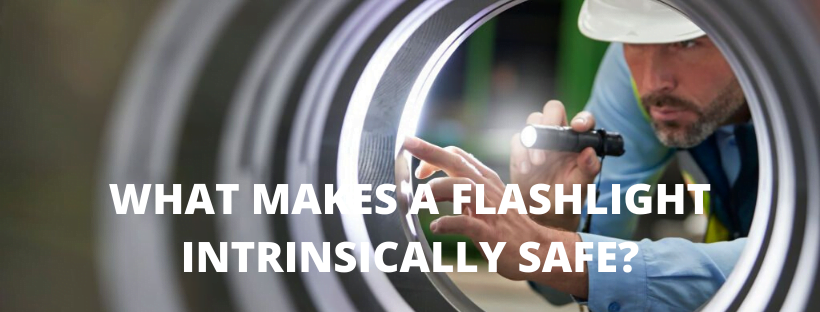 What makes a flashlight intrinsically safe