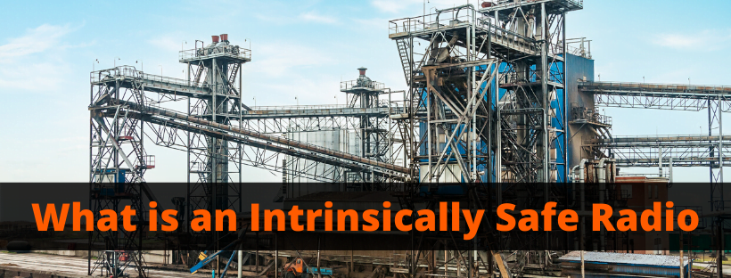 What is an Intrinsically Safe Radio?