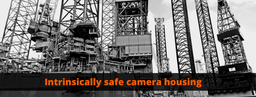 Intrinsically Safe Camera Housing