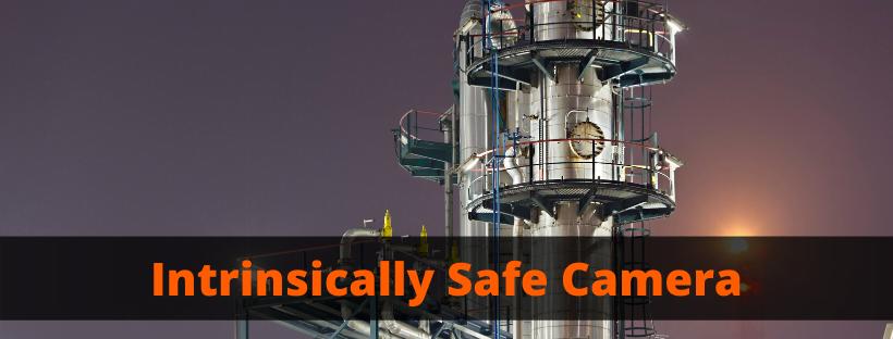Intrinsically Safe Camera