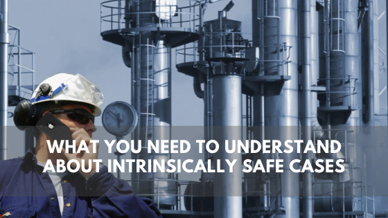 Intrinsically safe cases