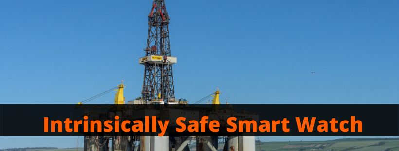 Intrinsically Safe Smart Watch
