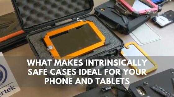 Intrinsically Safe Store Intrinsically Safe Cases