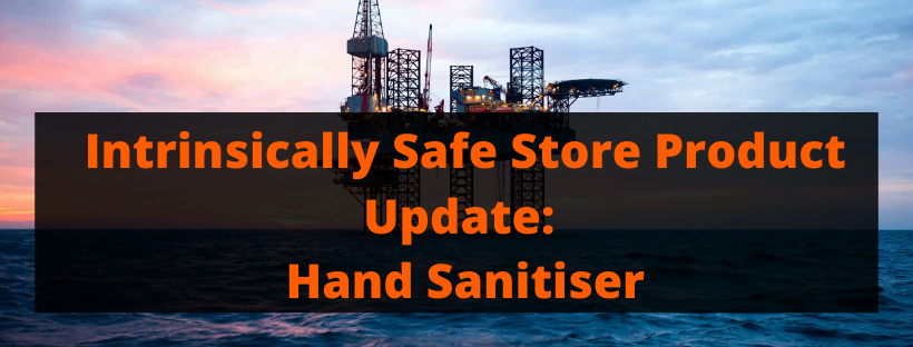 Intrinsically Safe Store Product Update_ Hand Sanitiser