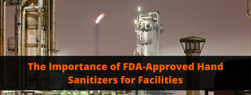 The Importance of FDA-Approved Hand Sanitizers for Facilities