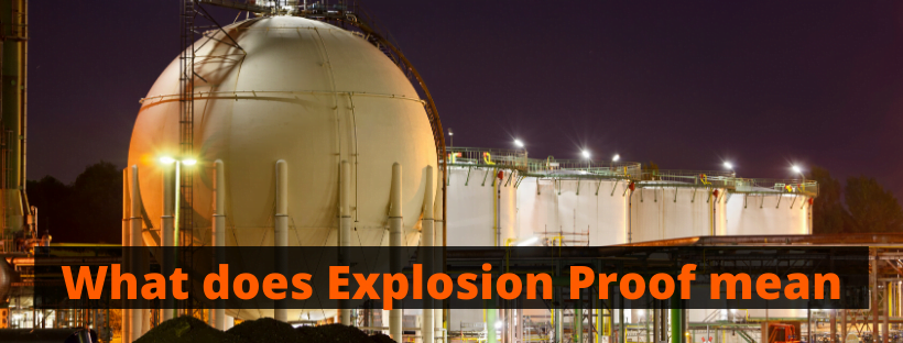 What does Explosion Proof mean