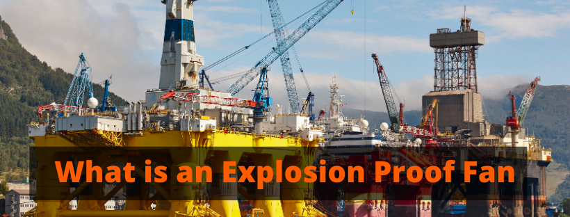 What is an Explosion Proof Fan
