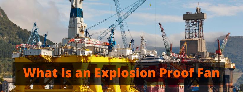 What is an Explosion Proof Fan