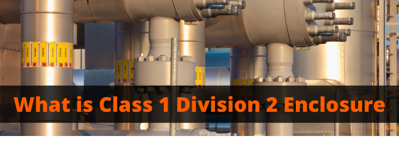 What is Class 1 Division 2 Enclosure