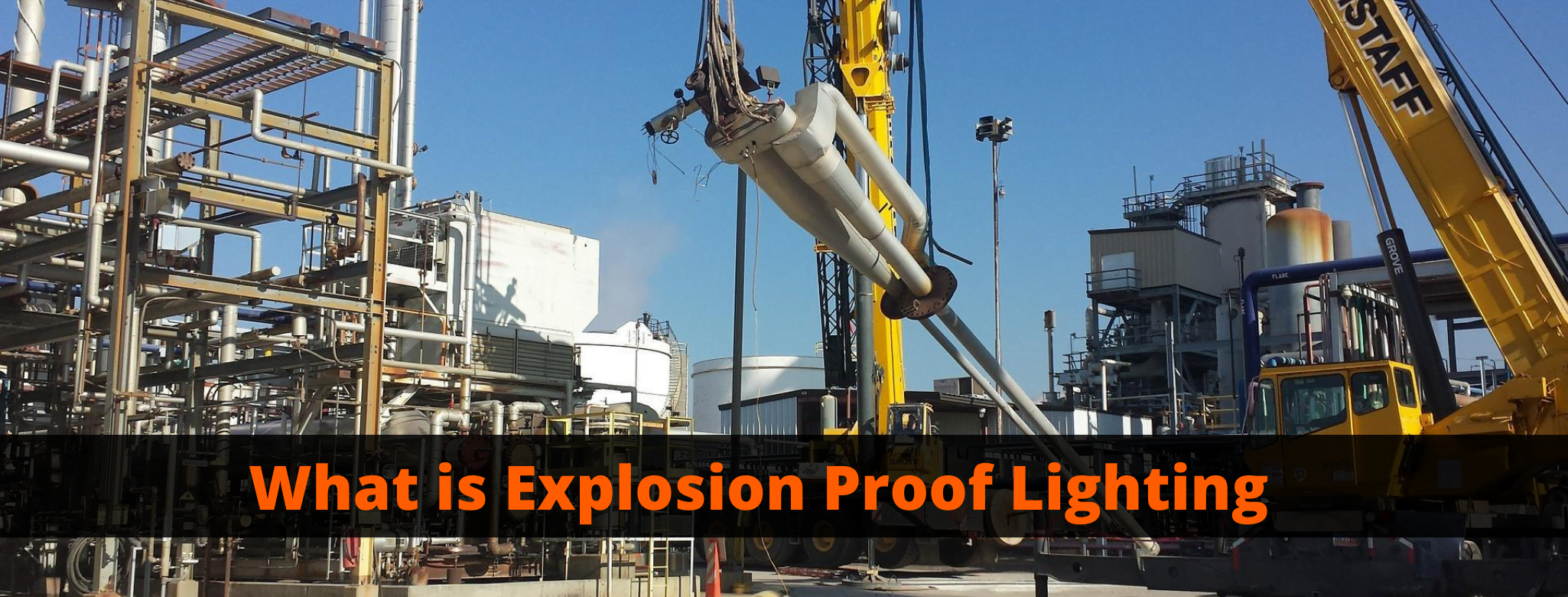 What is Explosion Proof Lighting